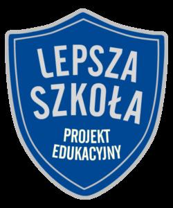 """Projekt Edukacyjny """"Lepsza Szkoła"""""""